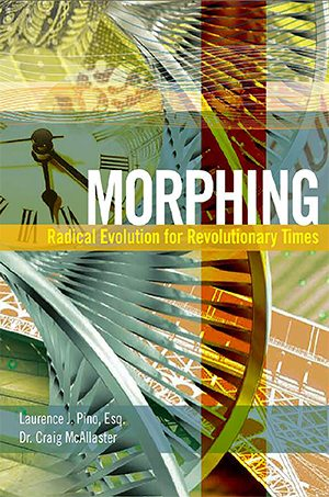 Morphing: Radical Evolution for Revolutionary Times